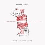 Kaurna Cronin - Leave Your Love Behind