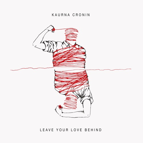 Kaurna Cronin - Leave Your Love Behind