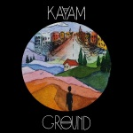 KAYAM – Ground