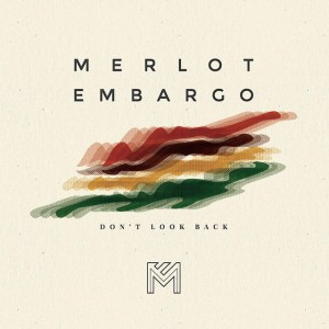 Merlot Embargo - Head Above The Water