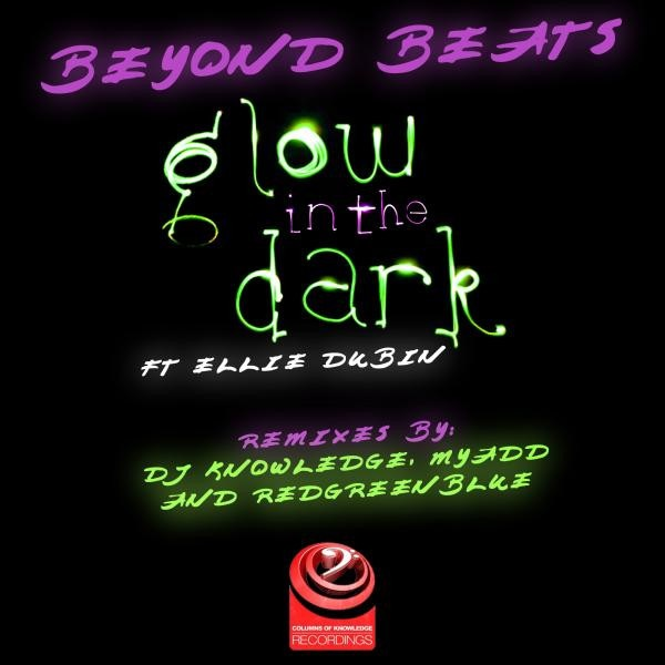 DJ Knowledge + Myadd + Beyond Beats + Ellie Dubin – Glow In The Dark