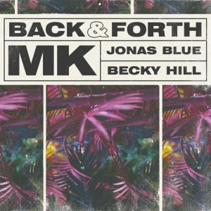 Back & Forth - MK x Jonas Blue x Becky Hill