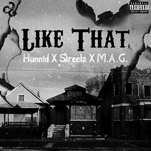 Hunnid + Streetz + M.A.G. – Like That