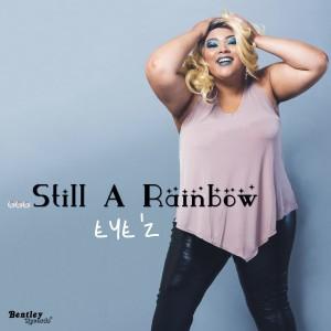 Eye'z - Still A Rainbow
