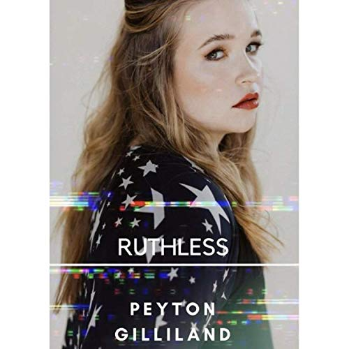 Peyton Gilliland - Ruthless