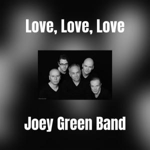 Joey Green Band - Love Love Love