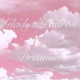 Gladys Padron - Dreamin