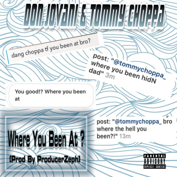 Don Jovani + Tommy Choppa - Where You Been At