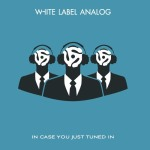 White Label Analog – Turn To Dust