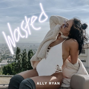 Ally Ryan - Wasted