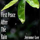 Jerome Lee – First Peace After the Rain