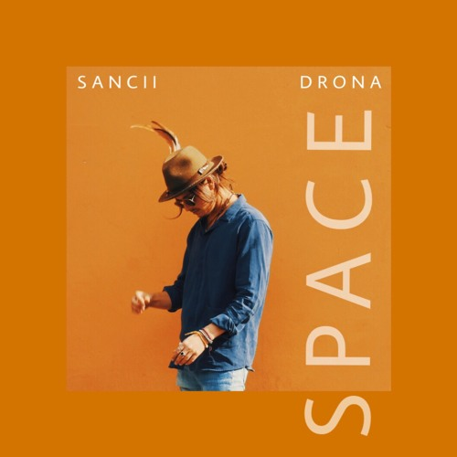 Sancii + Drona - Space