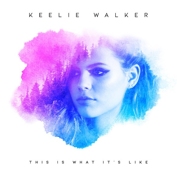 Keelie Walker - This Is What It's Like