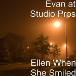Evan at Studio Pros - Ellen When She Smiled