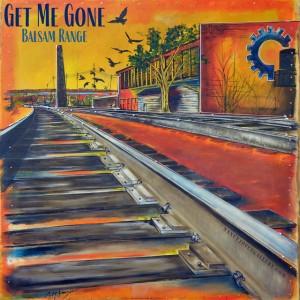 Balsam Range - Get Me Gone