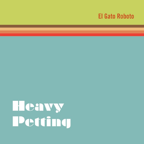 EI Gato Roboto - Don't Seem Right