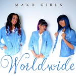 Mako Girls – Worldwide
