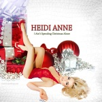 Heidi Anne - I Ain't Spending Christmas Alone