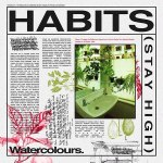 Watercolours - Habits (Stay High)