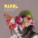 MARBL - The Mechanism Of All Temporary Things