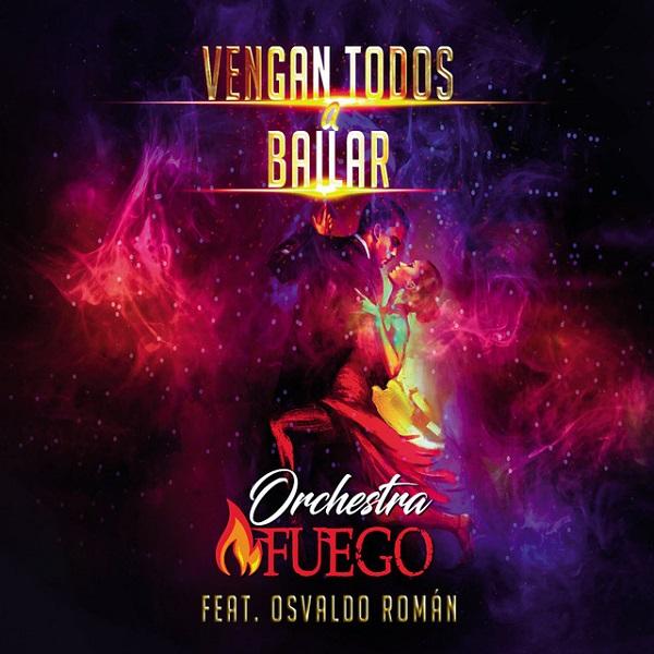 Orchestra Fuego - Vengan Todos A Bailar