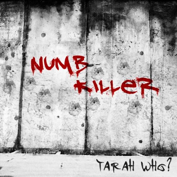 Tarah Who - Numb Killer