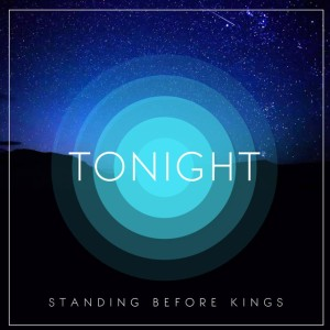 Standing Before Kings - Tonight