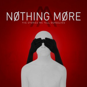 Nothing More – Just Say When