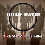 Brad Davis - Rock Star Zombie Killer