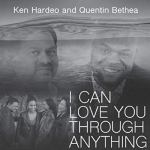 Ken Hardeo – I Can Love You Through Anything