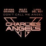 Ariana Grande + Miley Cyrus + Lana Del Rey - Don't Call Me Angel
