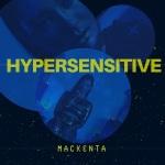 Mackenta - Hypersensitive