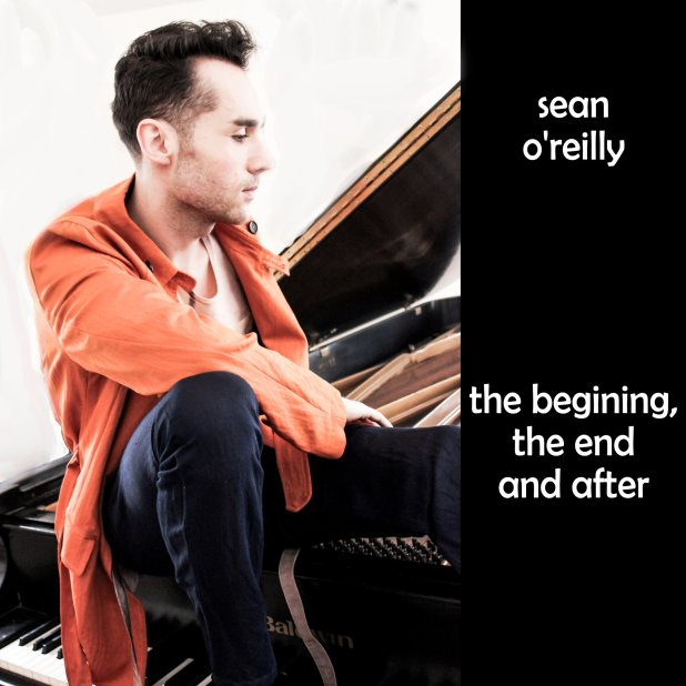Sean O' Reilly - The Begining, The End and After