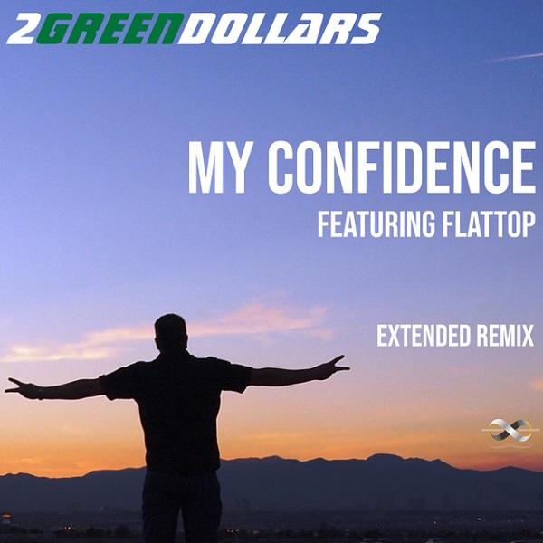 2GreenDollars + Flattop - My Confidence