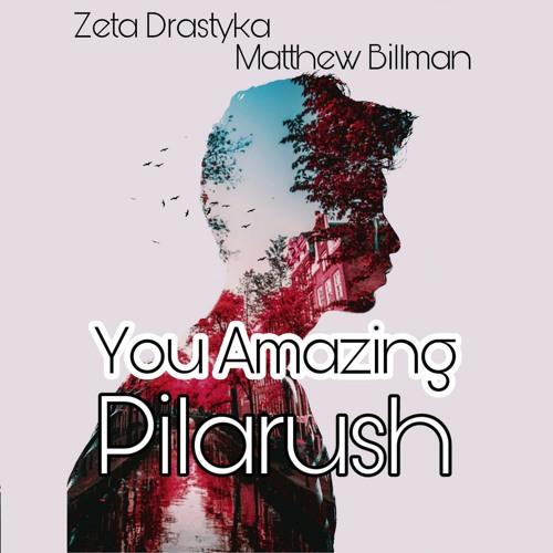 Pilarush – You Amazing