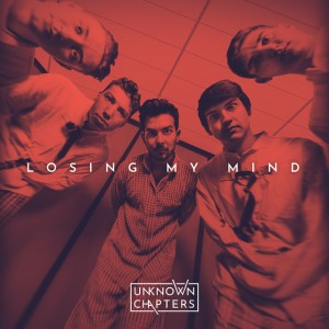Unknown Chapters - Losing my Mind
