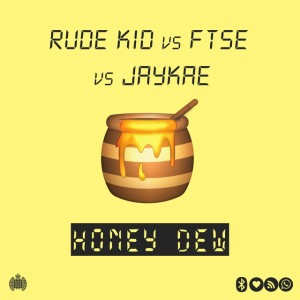 Rude Kid x FTSE x JayKae - Honey Dew