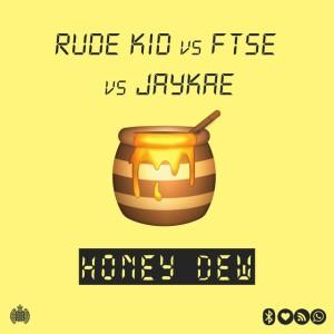 Rude Kid x FTSE x JayKae - Honey Dew