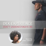 DEX EXPERIENCE - Don't Underestimate Me