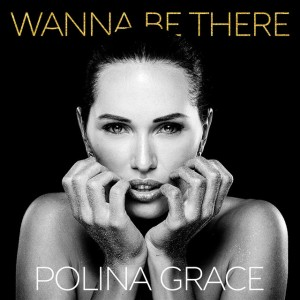 Polina Grace - Wanna Be There