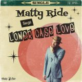 Matty Ride - Lower Case Love