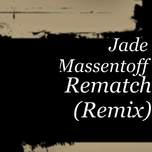 Rematch - Remix - Jade Massentoff