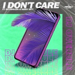 DJ Overule - I Don't Care
