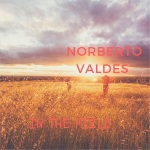 Norberto Valdes - In the Field
