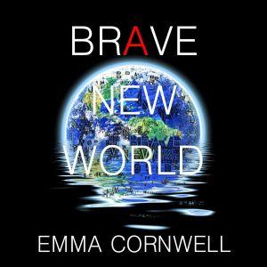 Emma Cornwell - Brave New World