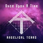 Angelical Tears – Once Upon A Time