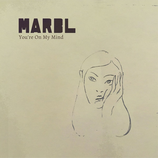 MARBL - You're On My Mind