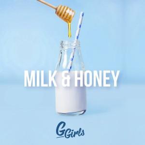 G Girls - Milk & Honey