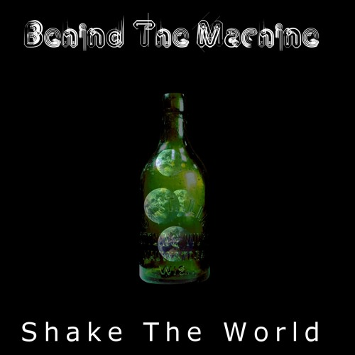 Behind The Machine - Shake the World