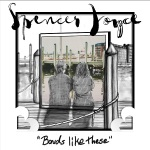 Spencer Joyce - Bonds Like These
